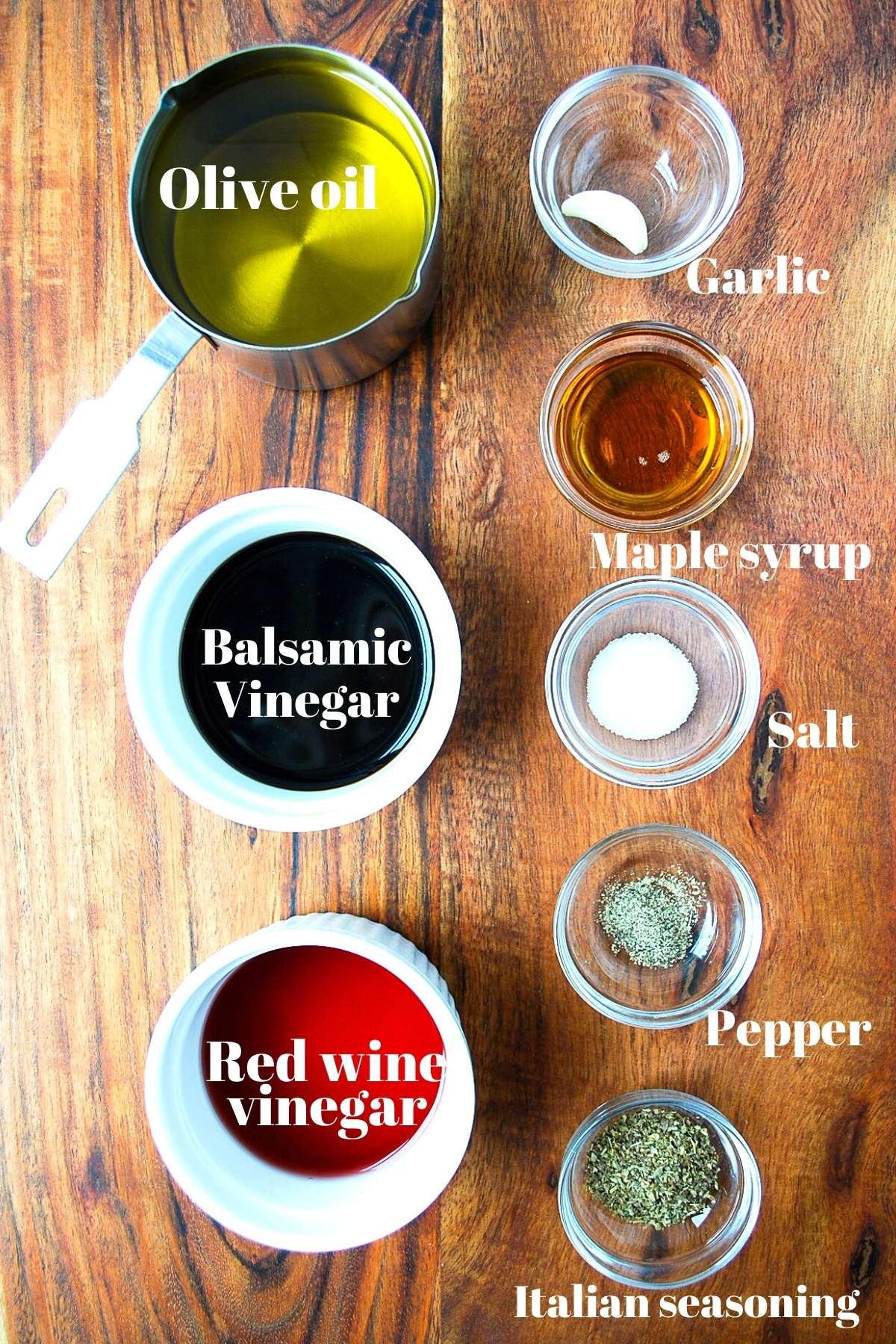olive oil, balsamic vinegar, red wine vinegar, garlic, maple syrup, and spices for balsamic vinaigrette