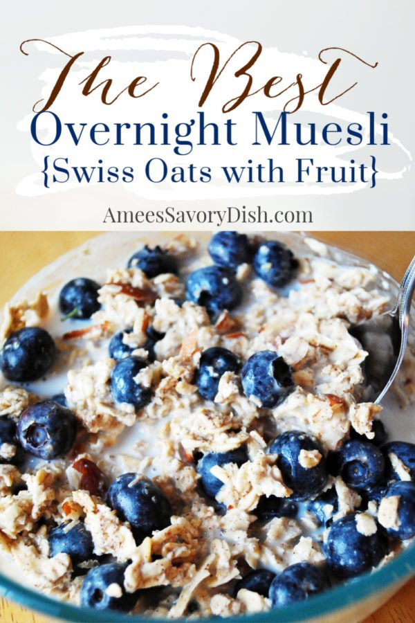 This overnight muesli {aka swiss oats with fruit} is a breeze to throw together made with oats, fruit, nuts, and seeds and makes a healthy and hearty breakfast. via @Ameecooks