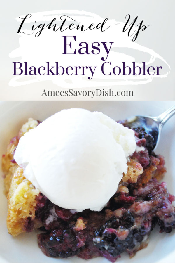 A lightened-up recipe for Easy Blackberry Cobbler that's perfect for your summertime gathering. via @Ameessavorydish