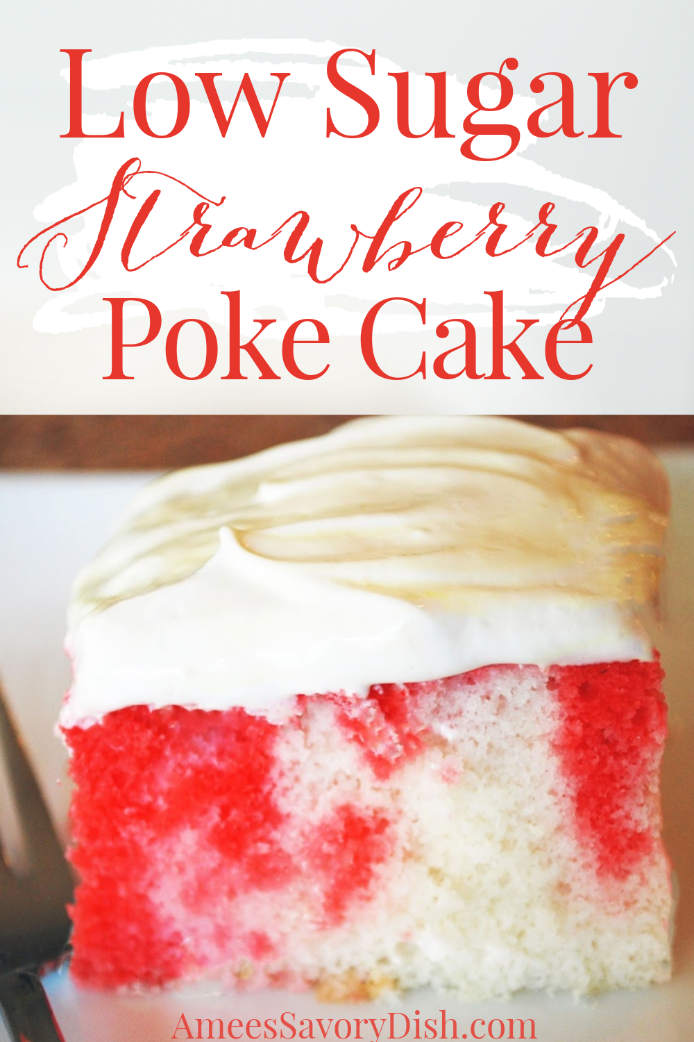 A low fat, low sugar recipe for delicious strawberry poke cake made with white cake mix, strawberry jello, and light cool whip. You can also use Truwhip for a cool whip substitute. #strawberrycake #pokecake #cakerecipe via @Ameessavorydish