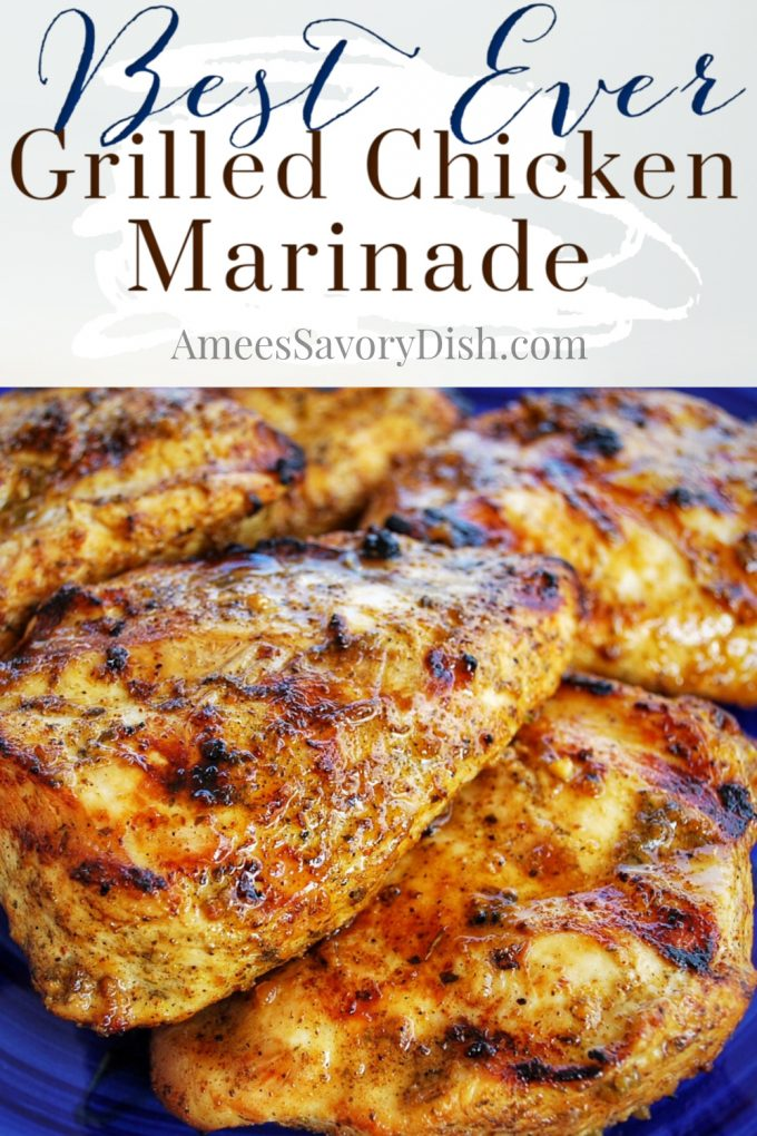 platter of grilled chicken with font overlay that says best ever grilled chicken marinade