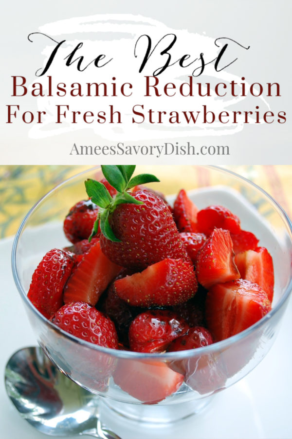 A delicious and easy balsamic reduction recipe for fresh summer strawberries.  The tanginess of the vinegar reduction is the perfect complement to sweet summer strawberries. via @Ameessavorydish
