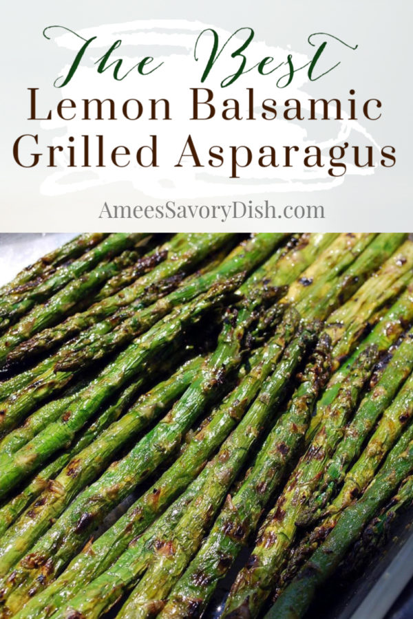 A delicious recipe for lemon balsamic grilled asparagus that makes a quick and easy healthy side dish for your next gathering via @Ameessavorydish