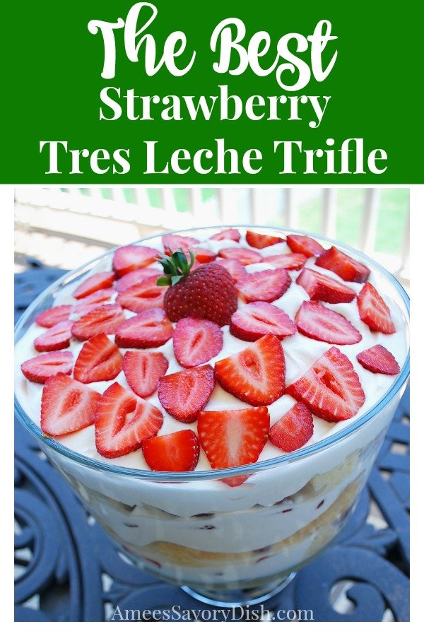 Strawberry Tres Leches Trifle is an incredibly moist and flavorful layered cake dessert trifle made with fresh strawberries, lightened-up Tres Leches cake and whipped topping.  A summertime dessert that everyone will love!