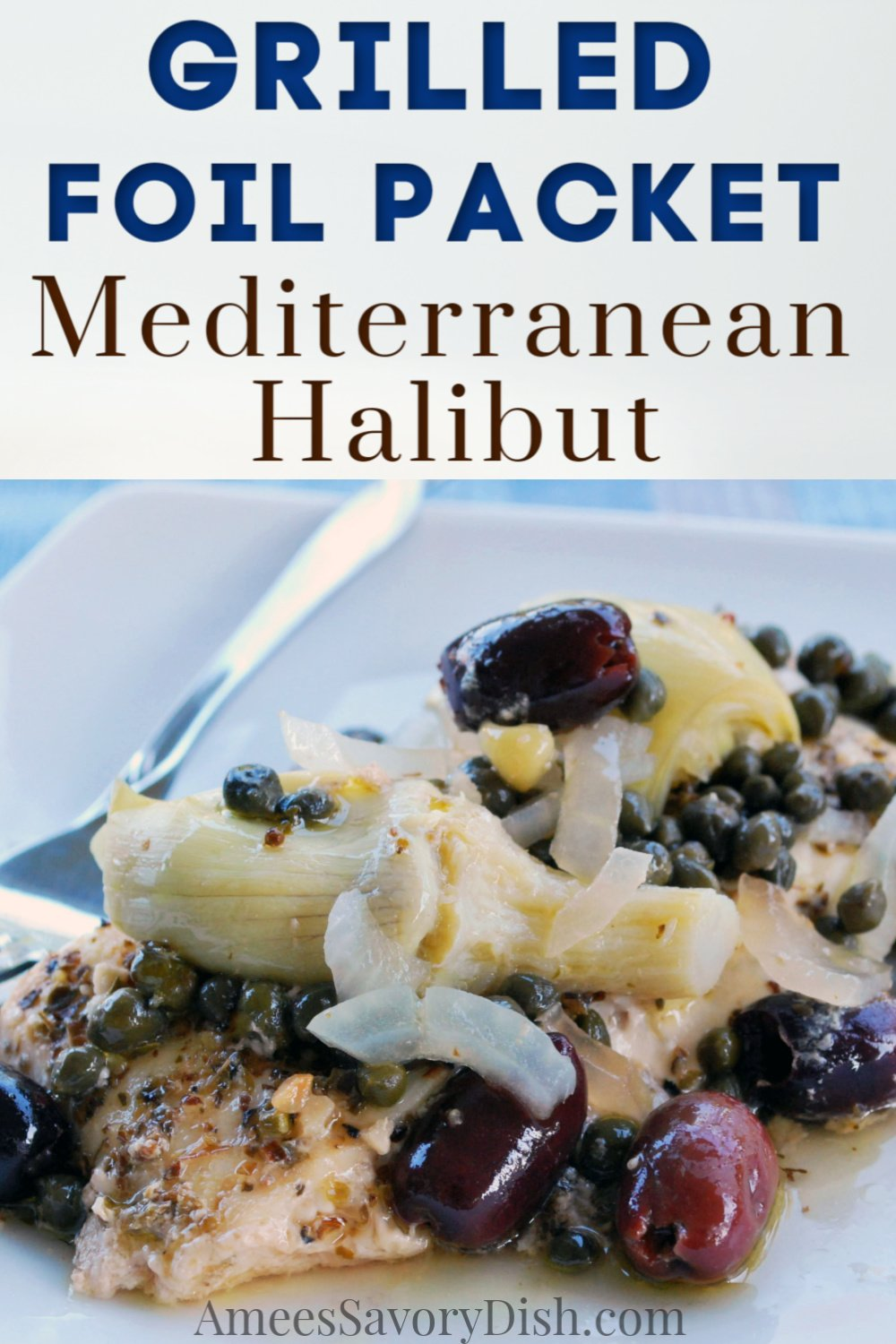 I love Greek flavors and they pair so beautifully with this delicately sweet and hearty white fish.  Clean up is a breeze with the foil packets!  This easy foil packet grilled Mediterranean Halibut is a simple and nutritious recipe to throw together on busy days. #grilledseafood #grilledfish #grilledhalibut #foilpacketmeals #foilpackethalibut via @Ameecooks