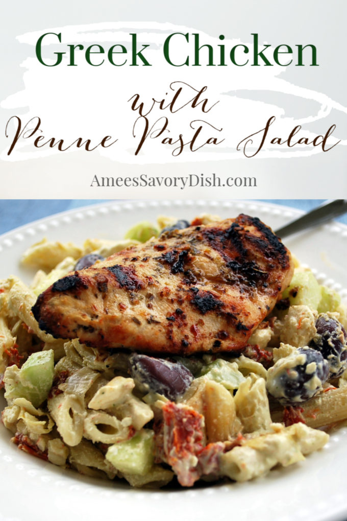 A simple and delicious recipe for grilled Greek chicken over tangy Greek yogurt penne pasta salad made with kalamata olives, sun-dried tomatoes, artichoke hearts, cucumbers, feta cheese, and fresh dill.