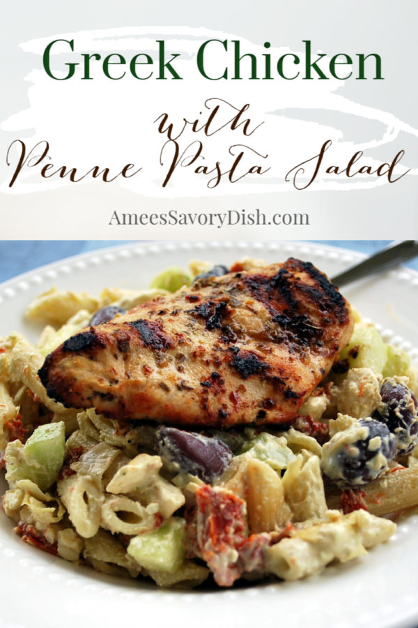 A simple and delicious recipe for grilled Greek chicken over tangy Greek yogurt penne pasta salad made with kalamata olives, sun-dried tomatoes, artichoke hearts, cucumbers, feta cheese, and fresh dill.  via @Ameecooks