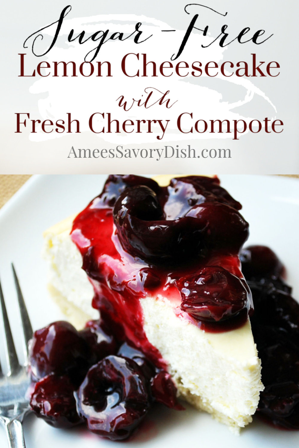 A recipe for sugar-free lemon cheesecake with a delicious cherry compote topping made with all-natural stevia, fresh lemon juice, and fresh sweet cherries. via @Ameessavorydish