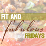 Fit and Fabulous Fridays #51