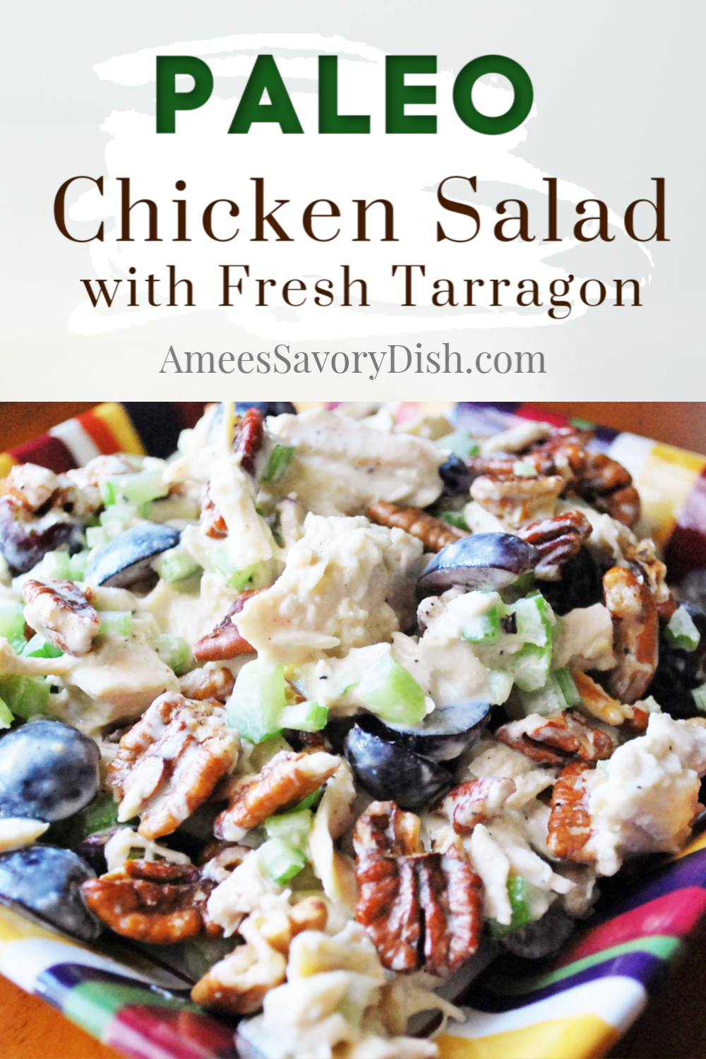 A sweet and savory Paleo chicken salad recipe made with boneless chicken, grapes, celery, toasted pecans, Paleo mayonnaise, and fresh tarragon. #chickensalad #paleorecipe #tarragonchickensalad via @Ameessavorydish