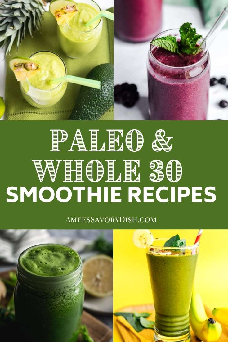 A round-up of 20 Paleo and Whole 30 smoothies that use whole food ingredients, including fruit and healthy fats, for an afternoon snack or to kick-start your day! via @Ameessavorydish