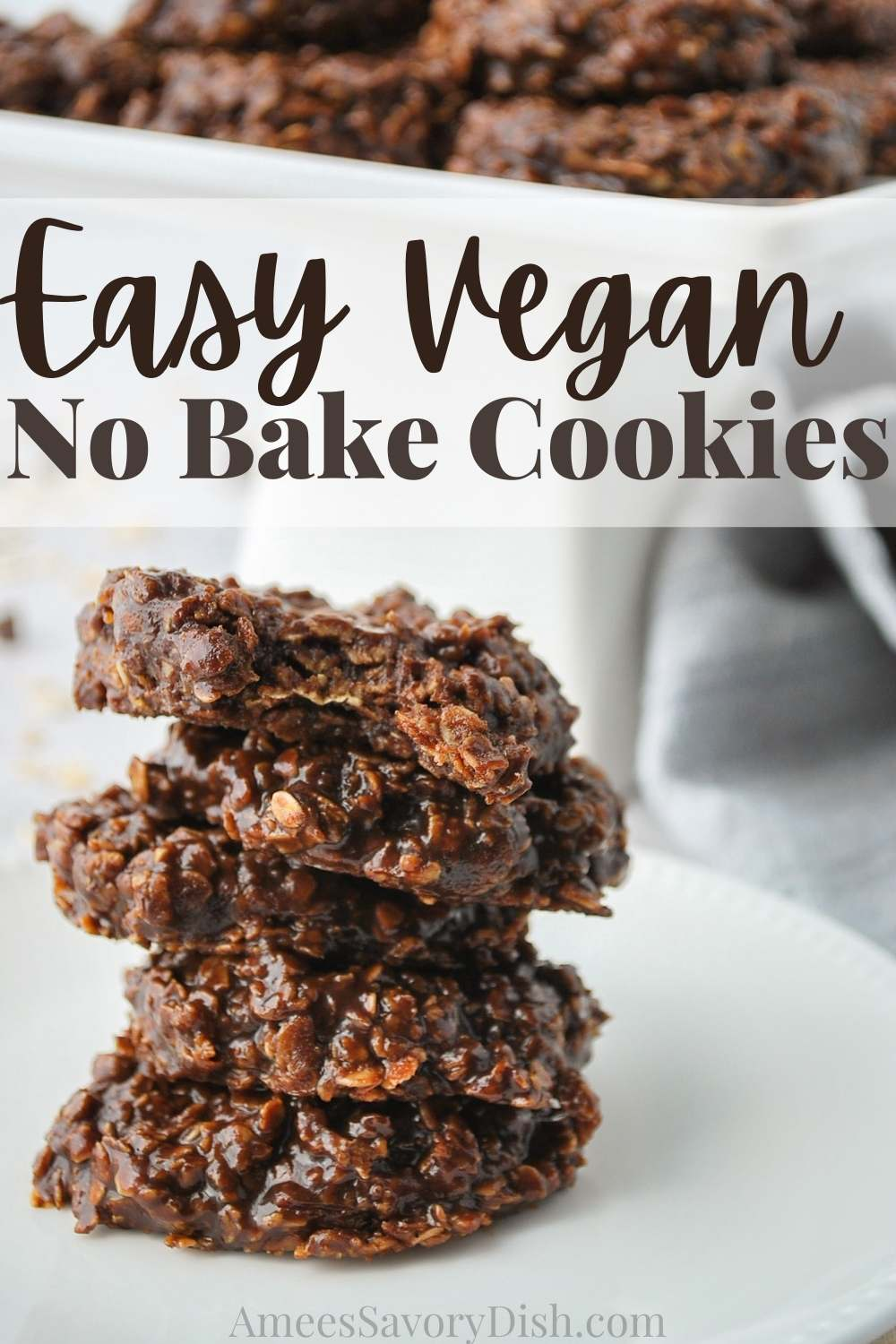 This Vegan No-Bake Cookies recipe makes soft and chewy chocolate-peanut butter oatmeal cookies with healthy ingredients in just 10 minutes -no baking needed! via @Ameessavorydish