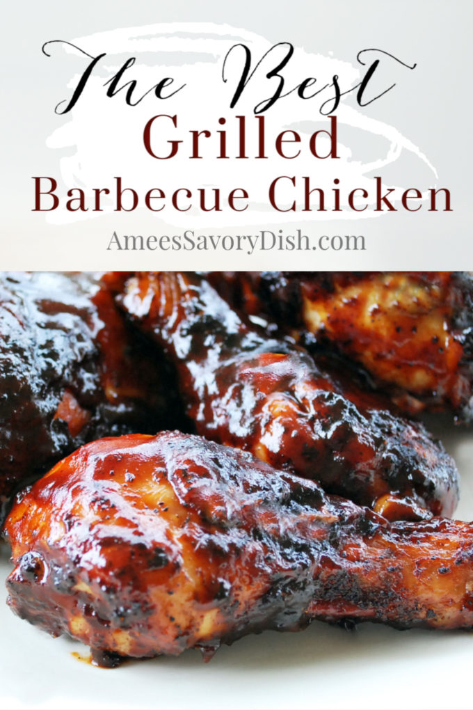 The Best Grilled Barbecue Chicken with homemade sauce!
