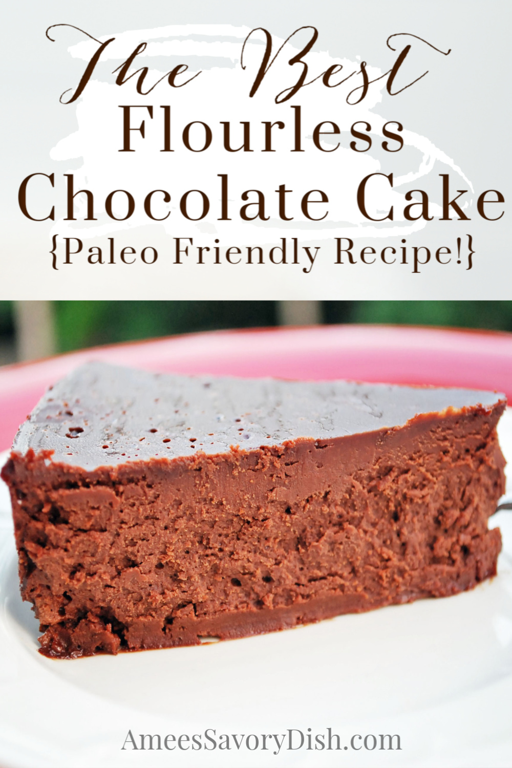 This Paleo Flourless Chocolate Cake is a Paleo diet-friendly recipe made with rich, velvety dark chocolate guaranteed to satisfy your sweet tooth! #paleodesserts #flourlesschocolatecake #chocolaterecipe #paleocake via @Ameessavorydish