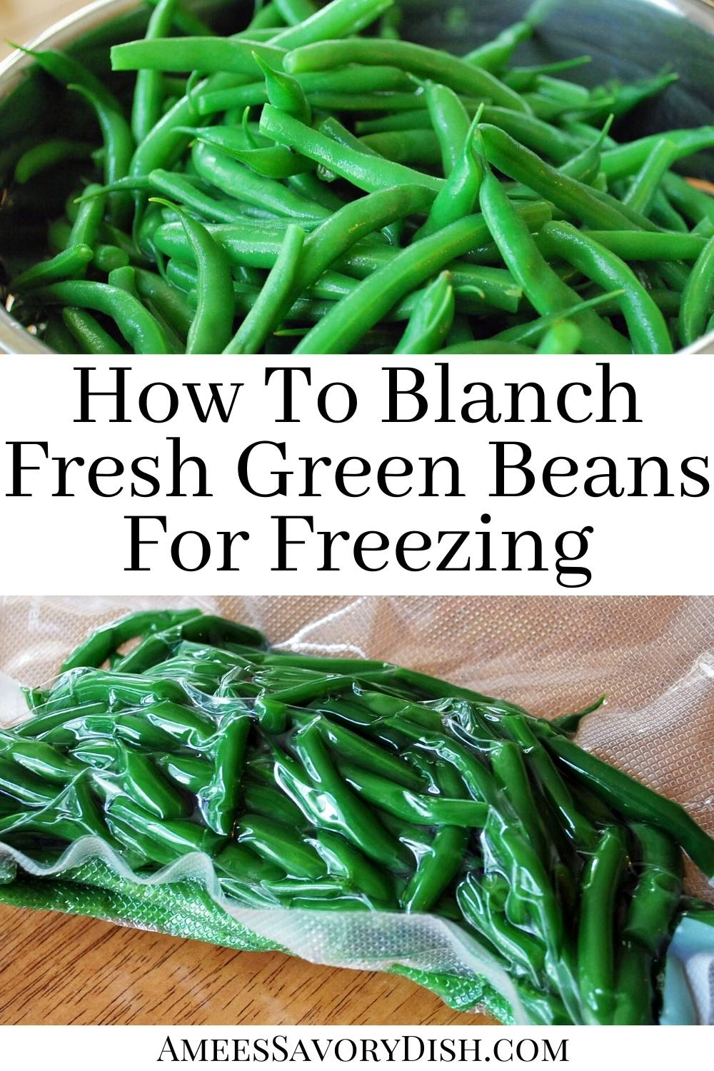 It's easy-breezy to blanch fresh green beans. I'm sharing a simple method of how to blanch fresh green beans and packaging them to freeze. #greenbeans #blanching via @Ameessavorydish