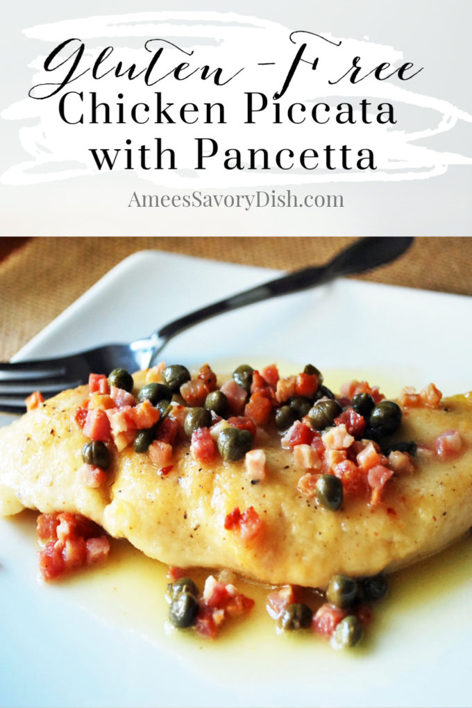 A simple gluten-free chicken piccata recipe that's perfect for a busy weeknight meal made with finely diced pancetta, capers, lemon, and butter.   This chicken piccata recipe is moist, flavorful and fast to prepare.
