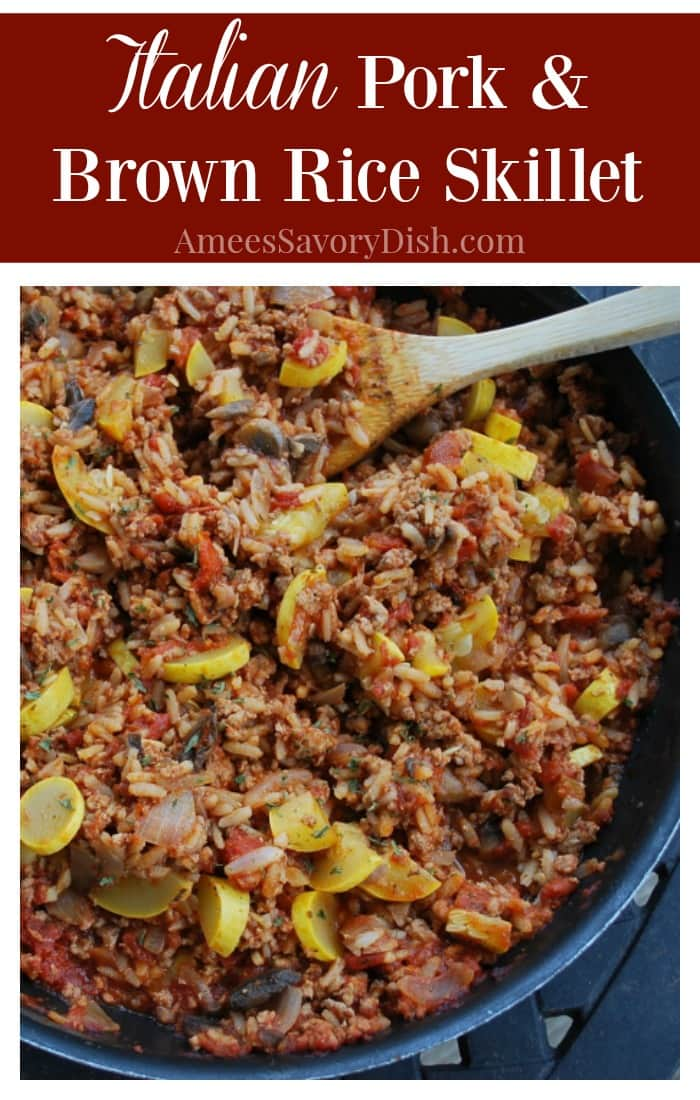 Italian Pork & Brown Rice Skillet makes a quick and easy one dish meal! #skilletmeal #onedishrecipe via @Ameessavorydish