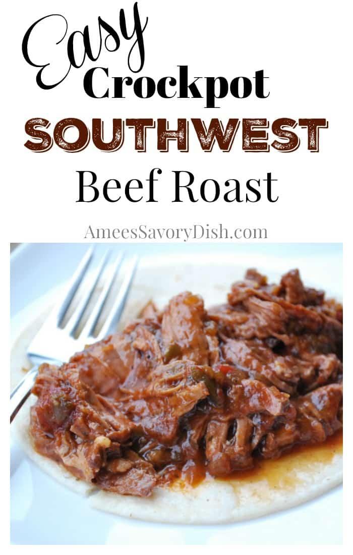 Easy Crockpot Southwest Beef Roast