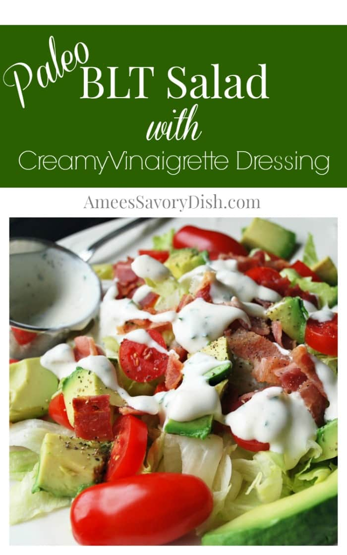 A delicious and satisfying BLT salad recipe that's Paleo diet-friendly served with a creamy mayo vinaigrette salad dressing via @Ameessavorydish