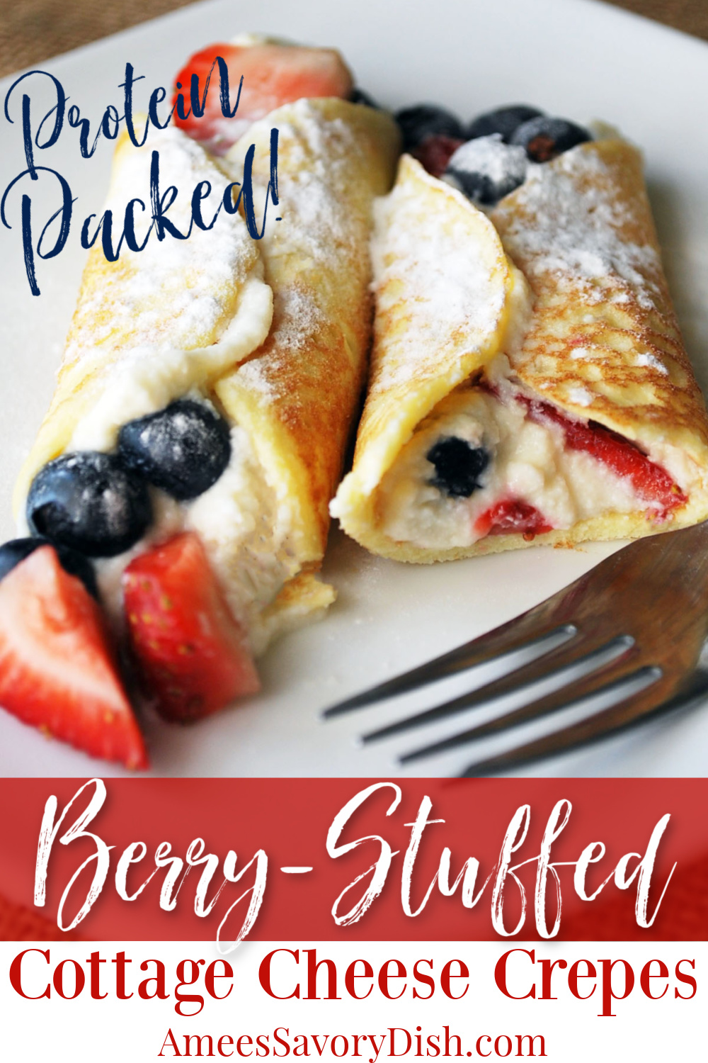 Delicious high protein cottage cheese crepes stuffed with a sugar-free ricotta cheese filling and fresh berries. A tasty and filling breakfast or dessert. #cottagecheesecrepes #crepes #proteincrepes #cottagecheesepancakes #stuffedcrepes #proteinbreakfast via @Ameessavorydish
