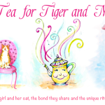 A Cup of Tea For Tiger and Me