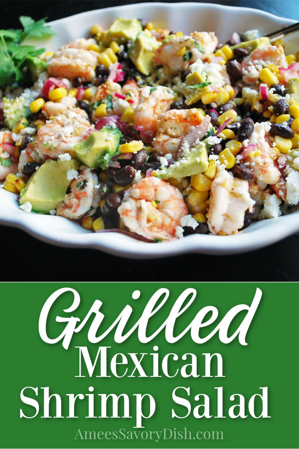A Mexican-inspired salad recipe made with grilled shrimp, corn, black beans, avocado, and crumbled Cojita cheese. #shrimpsalad #grilledshrimp #mexicanrecipe #mexicansalad #shrimprecipe #glutenfree via @Ameessavorydish