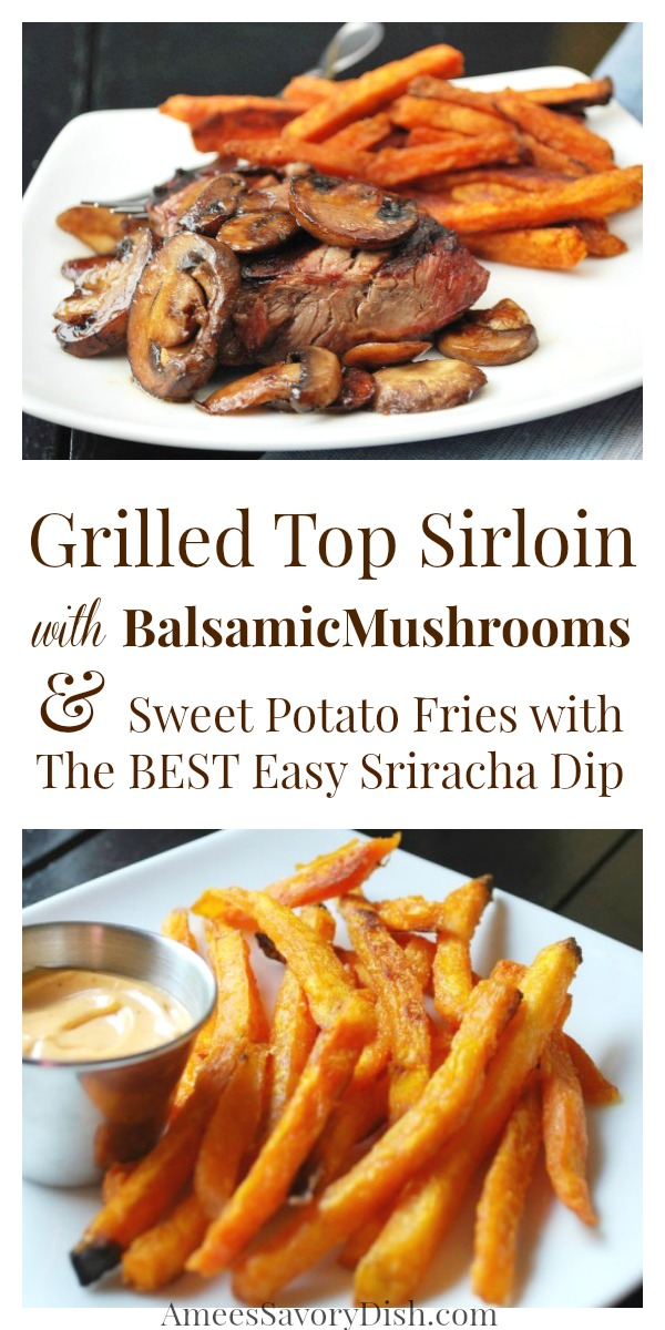 This Grilled Top Sirloin with Balsamic Glazed Mushrooms can be prepared in less than 30 minutes. Pair it with sweet potato fries and this amazing sriracha dip recipe for a delicious meal!