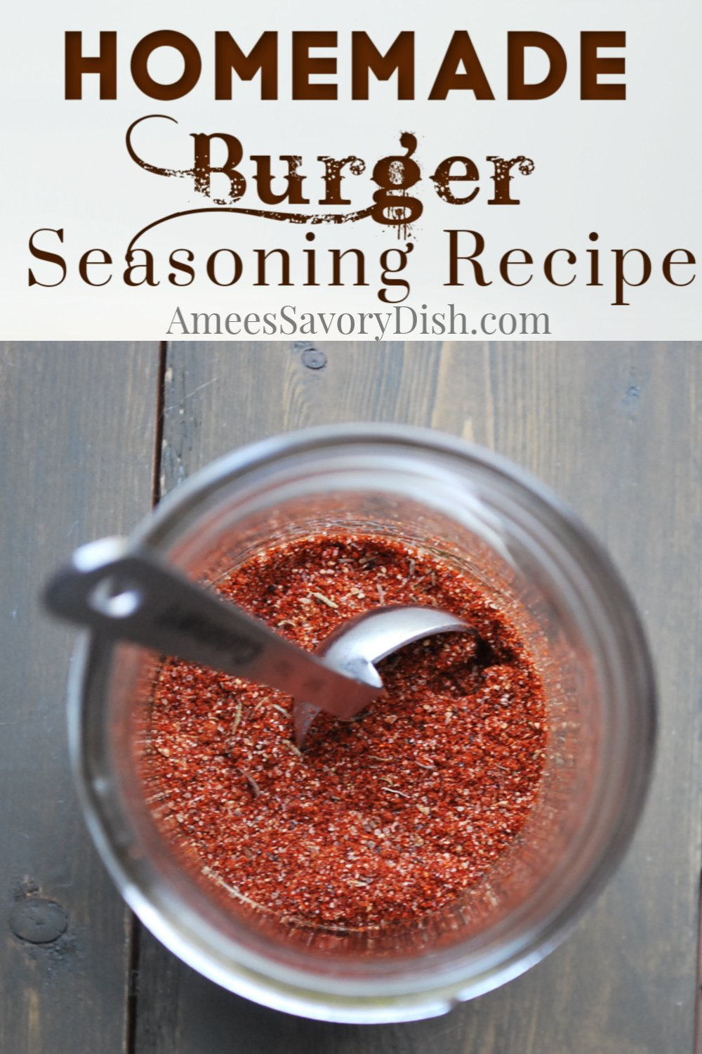 Love a juicy, flavorful burger hot off the grill? Then you'll love this homemade burger seasoning blend for your next summer cookout! It also makes a fantastic brisket rub! #burgerseasoning #burgerrecipe #burgers #seasoningrecipe via @Ameessavorydish
