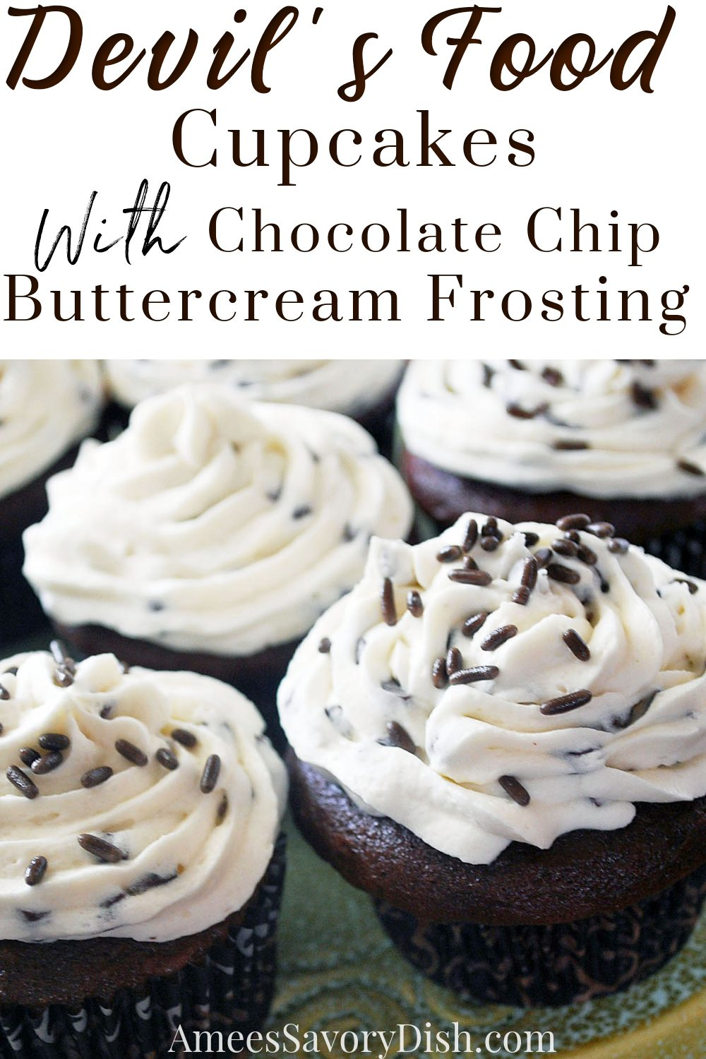 A simple recipe from scratch for super Moist Devil's Food Cupcakes with a rich and delicious buttercream chocolate chip frosting. #devilsfood #cupcakes #chocolatecupcakes #chocolatechipfrosting #buttercreamfrosting via @Ameessavorydish