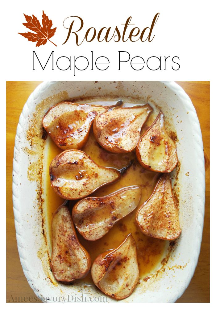 A deliciously easy recipe for roasted maple pears using butter, apple cider and maple syrup. Top with cottage cheese or ice cream for an amazing dessert! #roastedpears #falldessert via @Ameessavorydish