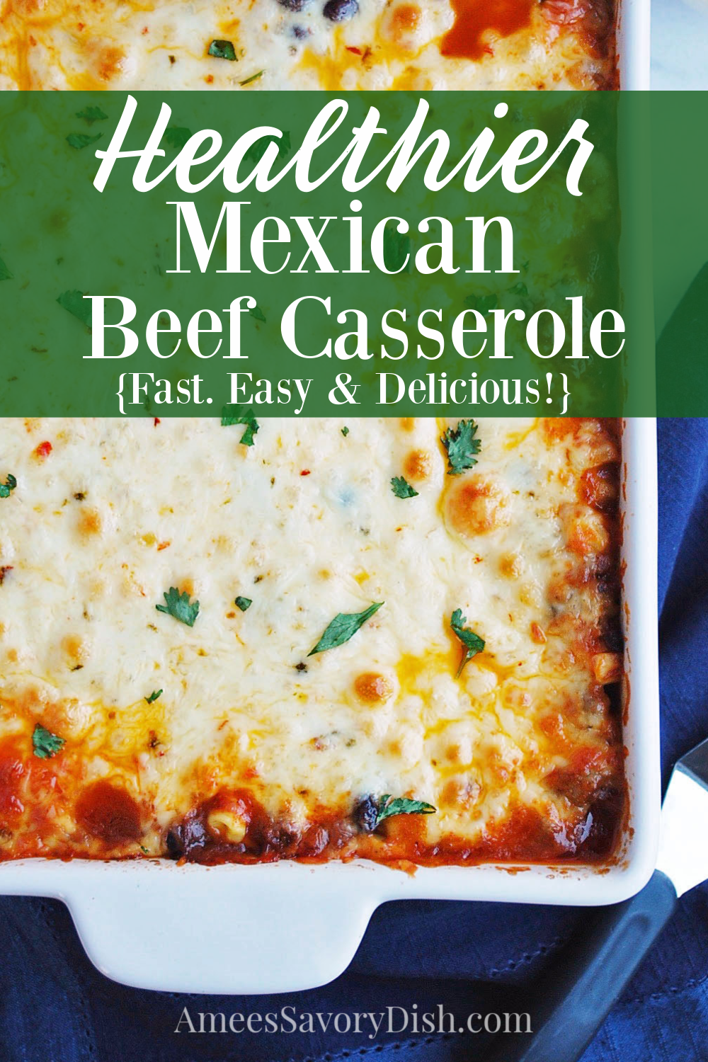 overhead photo of a pan of Mexican casserole with text description for Pinterest