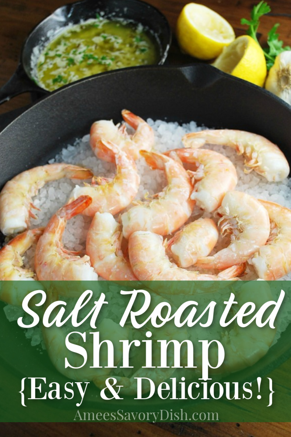 A simple and delicious method for making salt roasted shrimp by cooking shell-on shrimp in a hot salted cast-iron skillet served with a flavorful lemon garlic butter sauce. #shrimp #shrimprecipe via @Ameessavorydish