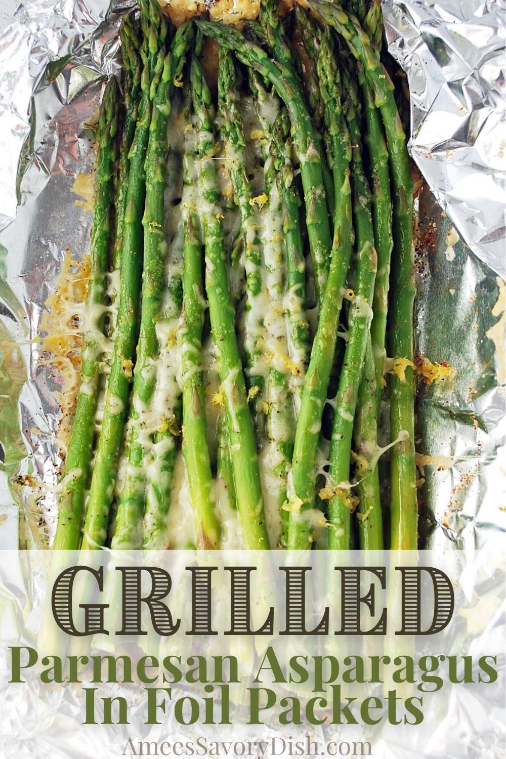 A recipe for fresh grilled parmesan asparagus in foil packets made with parmesan cheese, lemon zest, and olive oil. Easy and delicious! via @Ameessavorydish