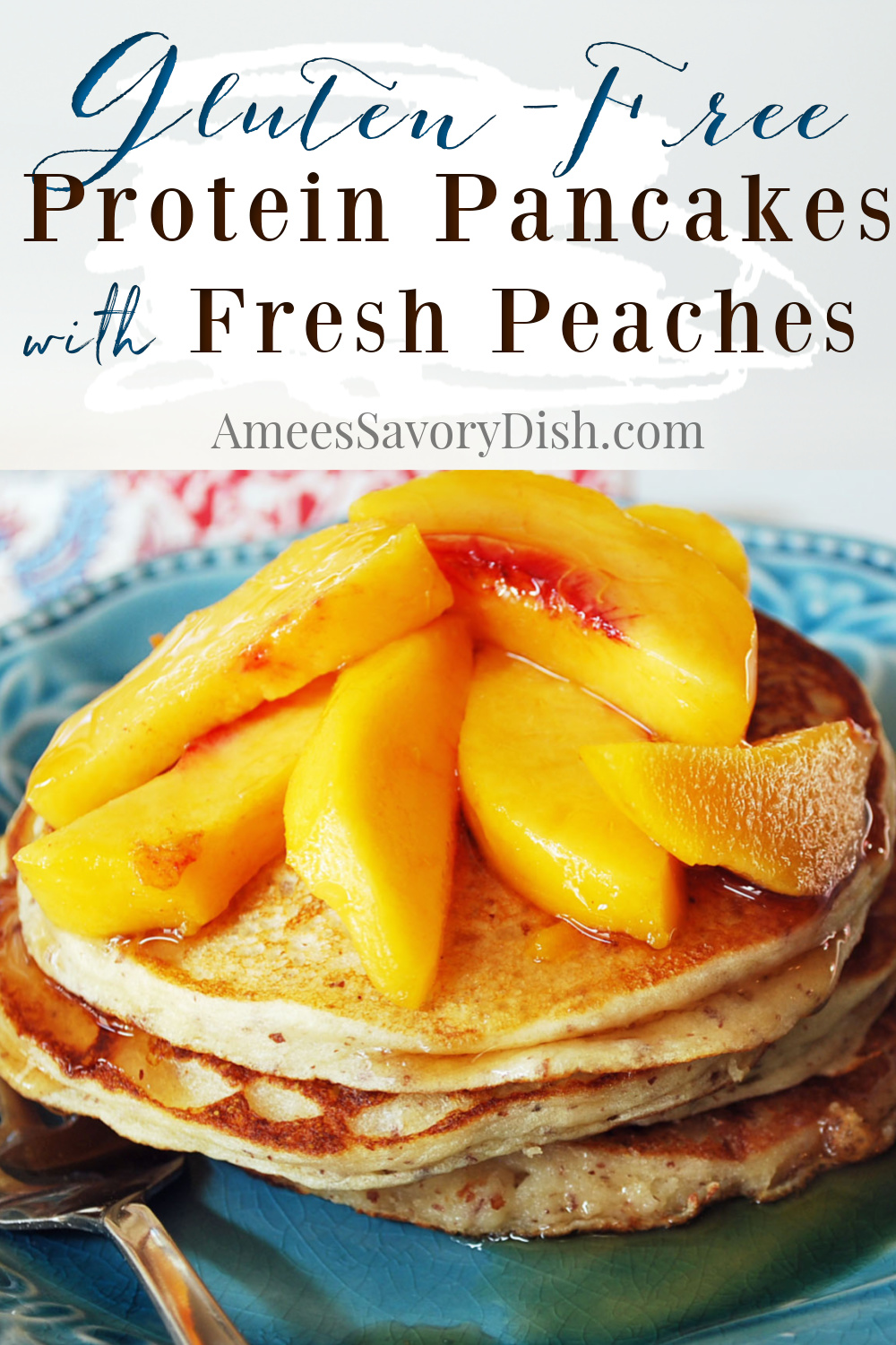 A fluffy and delicious recipe for gluten-free protein pancakes made with casein protein powder and topped with fresh summer peaches. #proteinpancakes #glutenfreepancakes #pancakes #glutenfreepancakes via @Ameessavorydish