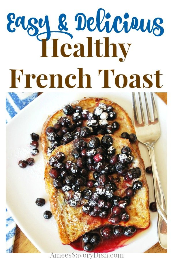 This easy healthy French toast recipe is made with egg whites and sprouted grain bread for a delicious protein-packed breakfast. via @Ameessavorydish