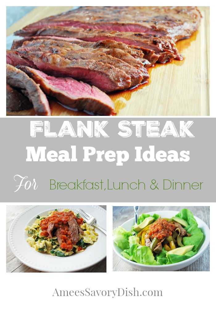 Sharing a few meal prep ideas using flank steak for breakfast, lunch, and dinner using batch-cooked steak to make meal planning a breeze! #mealprep #batchcooking #beefmealprep #mealpreprecipes via @Ameessavorydish