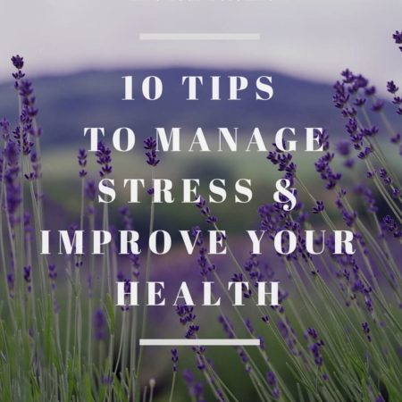 Field of lavender with text overlay that says 10 tips to manage stress and improve your health