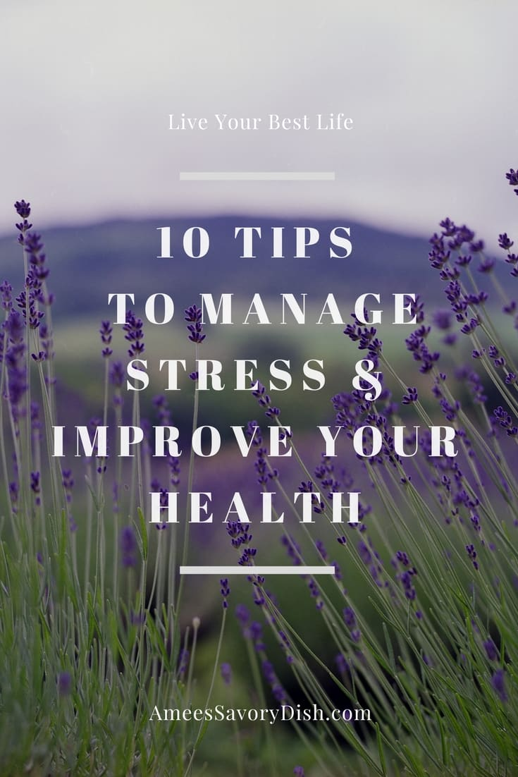 Ten Tips To Manage Stress and Improve Your Health! via @Ameecooks