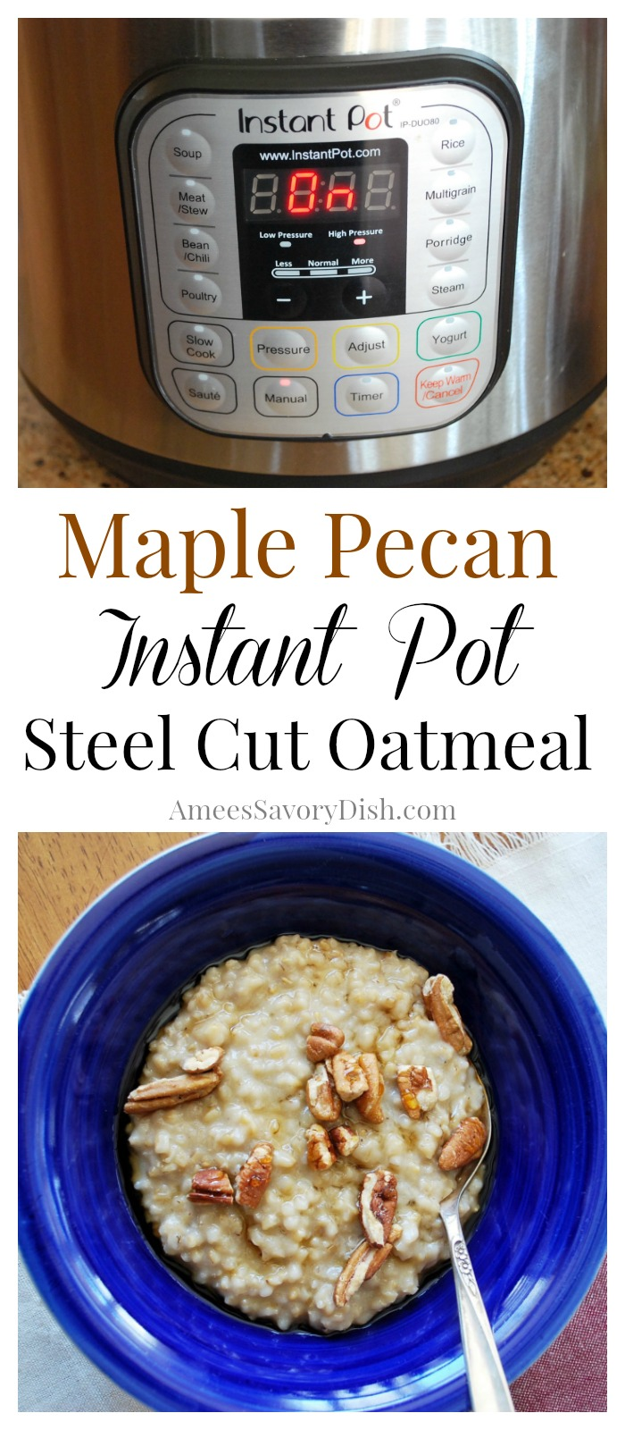 Maple Pecan Instant Pot Steel Cut Oatmeal via @Ameecooks