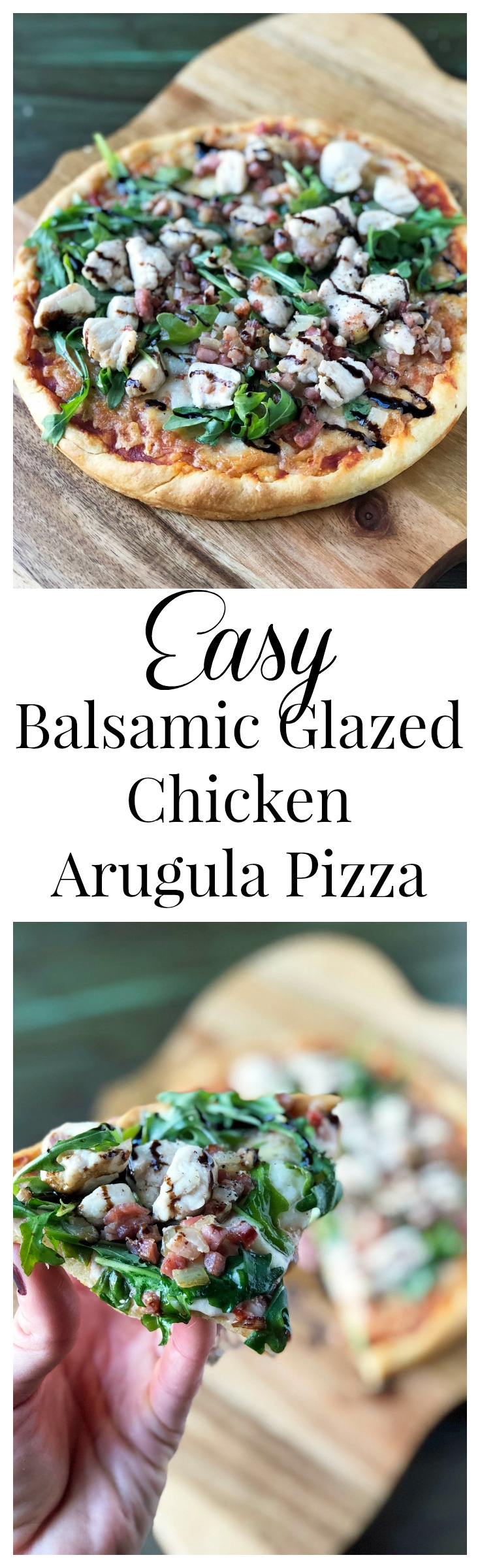 Easy Balsamic Glazed Chicken Arugula Pizza