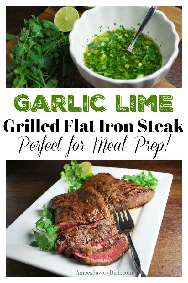 Garlic Lime Grilled Flat Iron Steak is an easy grilling beef recipe that uses fresh limes, heart-healthy extra virgin olive oil, fresh herbs and seasonings. #flatironsteak #beefrecipe #steakmealprep via @Ameessavorydish