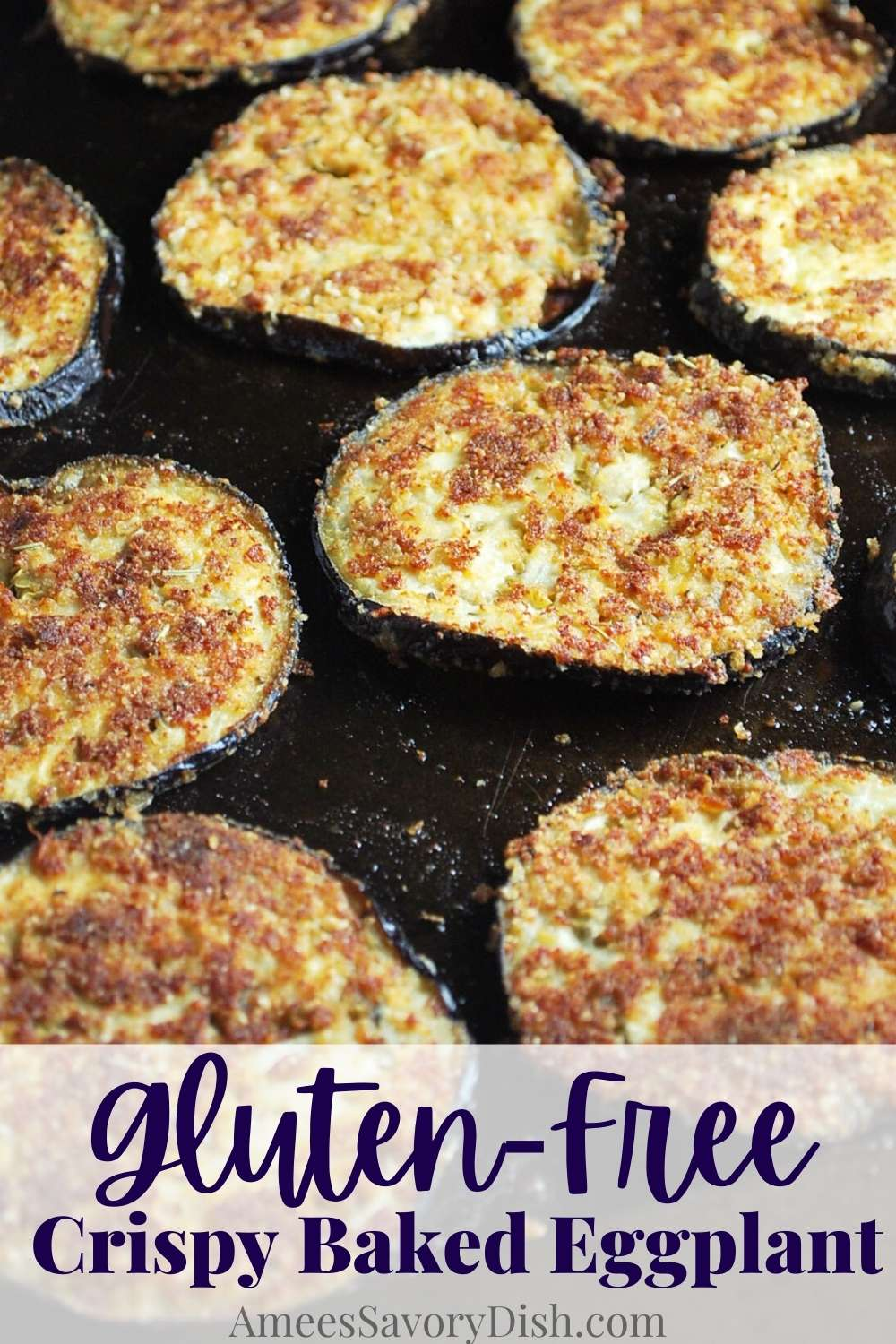 This easy Crispy Baked Eggplant is the best way to make crispy eggplant slices with healthier, gluten-free ingredients. Great as a snack, appetizer, or used to make eggplant parmesan and eggplant mozzarella stacks. via @Ameessavorydish