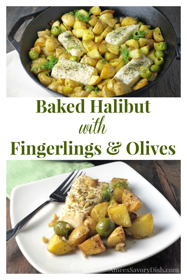 Baked Halibut with Fingerlings and Olives is a mouthwatering one-dish meal that's simple to make and beautiful to serve, made with gold fingerling potatoes, green olives, halibut and dill. #bakedhalibut #easyseafoodrecipes via @Ameecooks