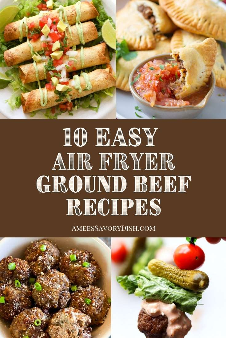 A round-up of 10 easy air fryer ground beef recipes that are perfect for a weeknight meal. via @Ameessavorydish
